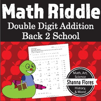 Math Riddle - Back to School - Double Digit Addition Worksheet - Fun Math