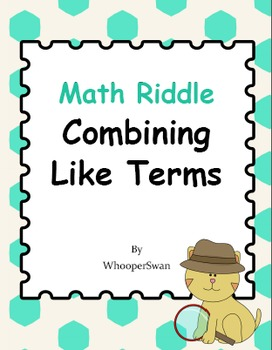 Math Riddle: Combining Like Terms
