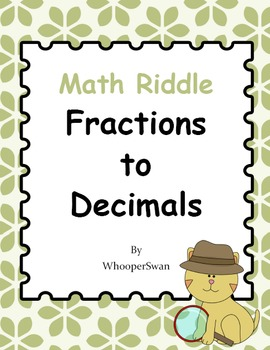Math Riddle: Fractions To Decimals