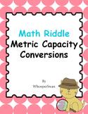 Math Riddle: Metric Capacity Conversions