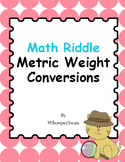 Math Riddle: Metric Weight Conversions