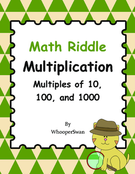 Math Riddle: Multiplication. Multiples of 10, 100, and 1000