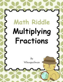 Math Riddle: Multiplying Fractions
