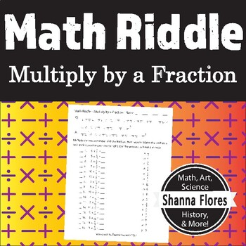 Math Riddle - Multiplying Fractions and Whole Numbers- Fun Math