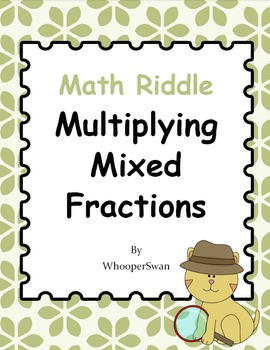 Math Riddle: Multiplying Mixed Fractions