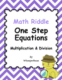 Math Riddle: One Step Equations - Multiplication & Division