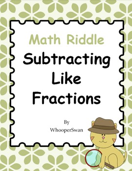 Math Riddle: Subtracting Like Fractions