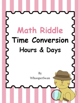 Math Riddle: Time Conversion - Hours & Days
