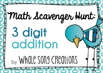 Math Scavenger Hunt: 3 digit addition (with regrouping)