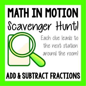 Math Scavenger Hunt - Adding and Subtracting Fractions with Unlike Denominators