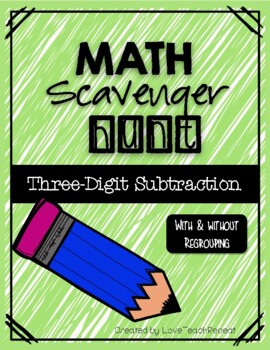 Math Scavenger Hunt: Three-Digit Subtraction (with and without regrouping)
