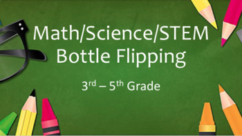 Math/Science/STEM Bottle Flipping