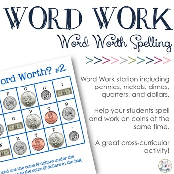 Math + Spelling= How Much is Your Word Worth? #2 {Coins & Dollars}