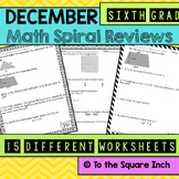 Math Spiral Review Worksheets DECEMBER 6th Grade Math