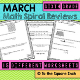 Math Spiral Review Worksheets MARCH 6th Grade Math