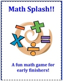 Math Splash- an Early Finishers Math Game!