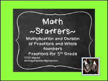 Math Starters: Multiplying and Dividing Whole Numbers and Fractions