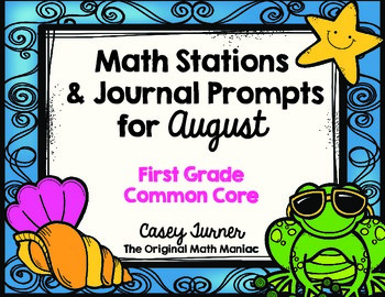 Math Stations & Journal Prompts for August: First Grade Common Core
