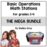 Math Stations MEGA Bundle: Basic Operations for Grades 3-4