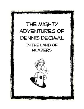 Math Stories that Teach: Dennis Decimal in the Land of Numbers, Stories 1 and 2