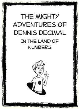 Math Stories that Teach: Dennis Decimal in the Land of Numbers, Stories 1 - 13