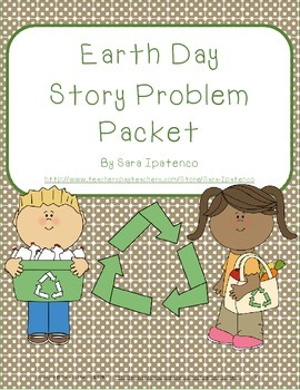 Math Story Problem Packet: Earth Day Theme