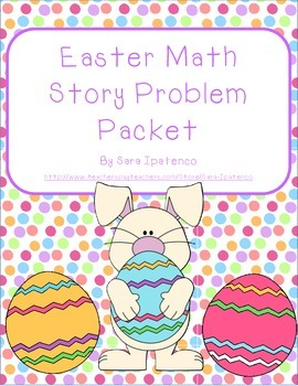 Math Story Problem Packet: Easter Theme