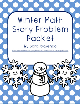 Math Story Word Problem Packet - Winter Theme