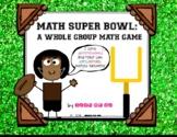 Math Super Bowl: A Whole Class Math Game