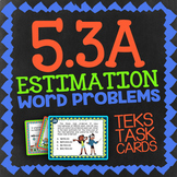 Math TEK 5.3A ★ Estimation Word Problems ★ 5th Grade STAAR Math Task Cards
