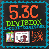 Math TEK 5.3C ★ Dividing by 2-Digit DIvisors ★ 5th Grade STAAR Math Task Cards