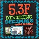 Math TEK 5.3F ★ Dividing Decimals Using Models ★ 5th Grade STAAR Math Task Cards
