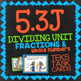 Math TEK 5.3J ★ Dividing Unit Fractions & Whole Numbers ★ 5th Grade Task Cards