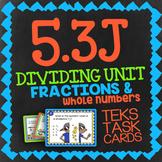 Math TEK 5.3J ★ Dividing Unit Fractions & Whole Numbers ★ 5th Grade Task Cards