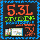 Math TEK 5.3L★ Dividing Fractions & Whole Numbers ★ 5th Grade Task Cards