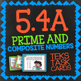 Math TEK 5.4A ★ Prime & Composite Numbers ★ 5th Grade STAAR Math Task Cards
