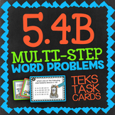 Math TEK 5.4B ★ Multi-Step Word Problems ★5th Grade STAAR Math Task Cards