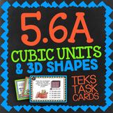 Math TEK 5.6A ★ Cubic Units & 3D Shapes ★ 5th Grade STAAR Math Task Cards