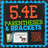 Math TEK 5.4E ★ PARENTHESES & BRACKETS ★ 5th Grade STAAR Math Review Task Cards