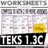 Math TEKS 1.3C Worksheets Texas Compose 10 With 2 or More Addends