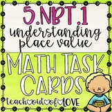 Math Task Cards 5th Grade CCSS 5.NBT.1