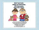 Math Task Cards-Adding and Subtracting With Regrouping-Super Hero Theme