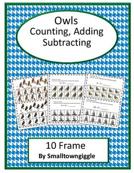 Owls  Math 10 Frame Adding,10 Frame Counting, 10 Frame Subtraction