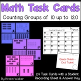 Math Task Cards - Counting Groups of 10 up to 120