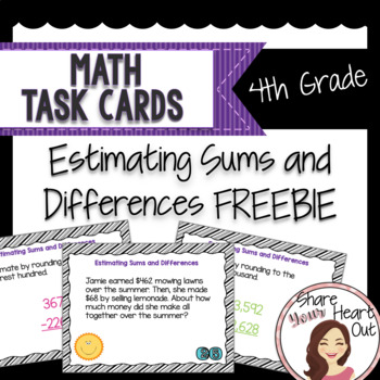 4th Grade Math Task Cards- Estimating Sums and Differences; CCSS 4.NBT.A.3
