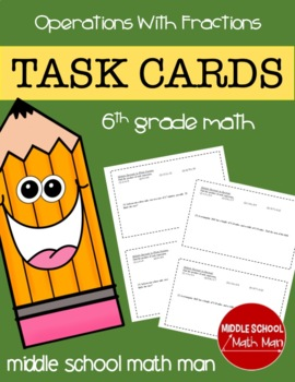 Math Task Cards (Operations With Fractions) for 6th Grade Math