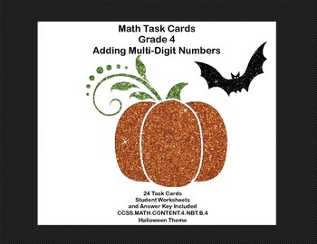 Math Task Cards Grade 4 Adding Multi-Digit Numbers CCSS 4.NBT.B.4  Halloween