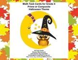 Prime or Composite -Math Task Cards- Grade 4 -Halloween Theme CCSS