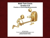 Math Task Cards Grades 5-6 Practice in Converting Measurements CCSS