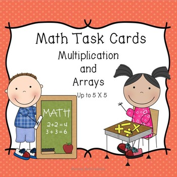 Math Task Cards: Multiplication and Arrays